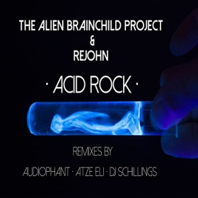 THE ALIEN BRAINCHILD PROJECT & REJOHN - ACID ROCK